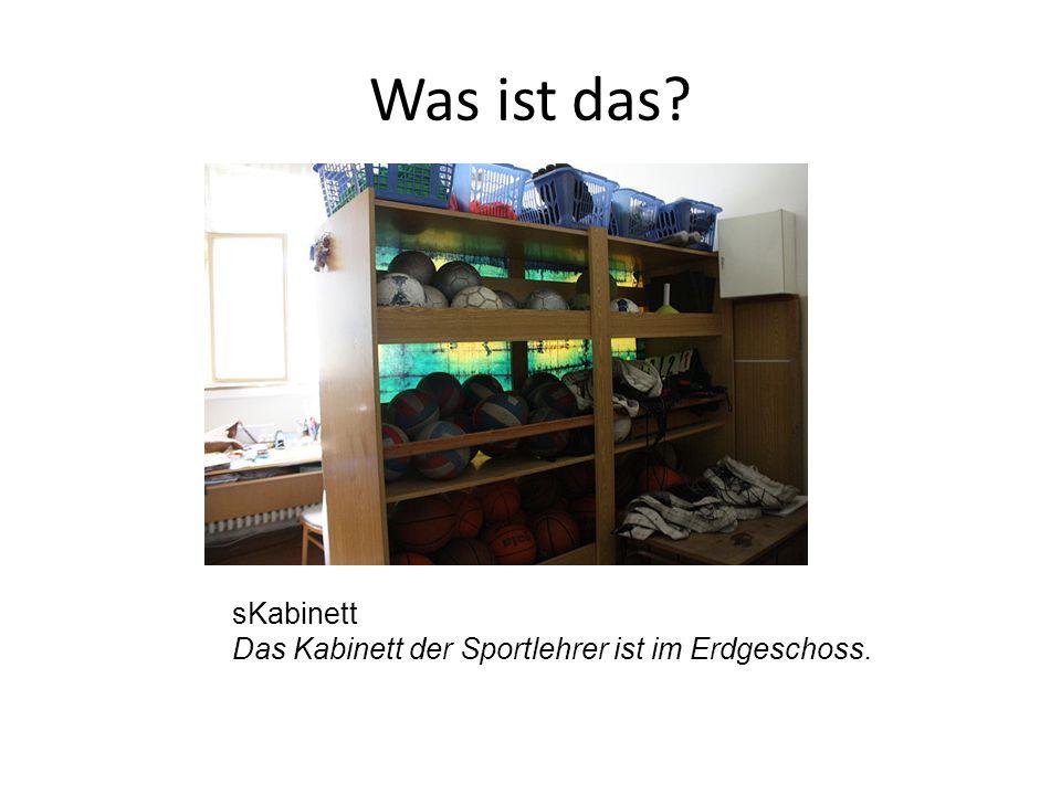 sKabinett Das Kabinett der Sportlehrer ist im Erdgeschoss.