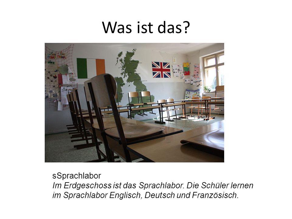 sSprachlabor Im Erdgeschoss ist das Sprachlabor. Die Schüler lernen im Sprachlabor Englisch, Deutsch und Französisch.