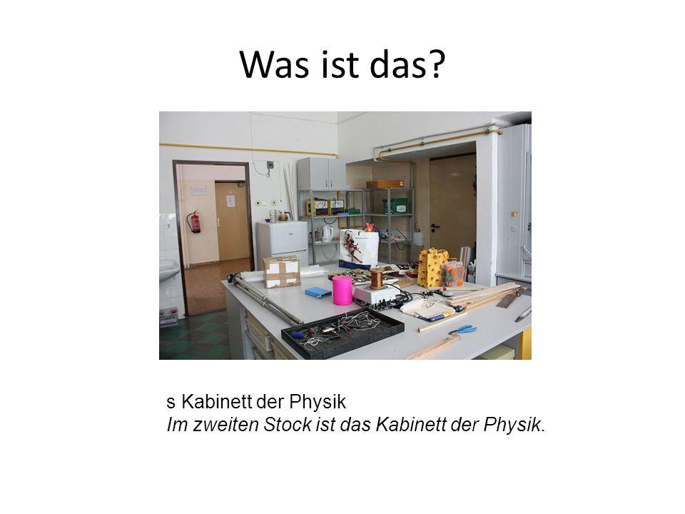 s Kabinett der Physik Im zweiten Stock ist das Kabinett der Physik.