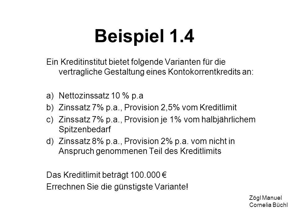Beispiel 1.4 Ein Kreditinstitut bietet folgende Varianten für die vertragliche Gestaltung eines Kontokorrentkredits an: a)Nettozinssatz 10 % p.a b)Zin