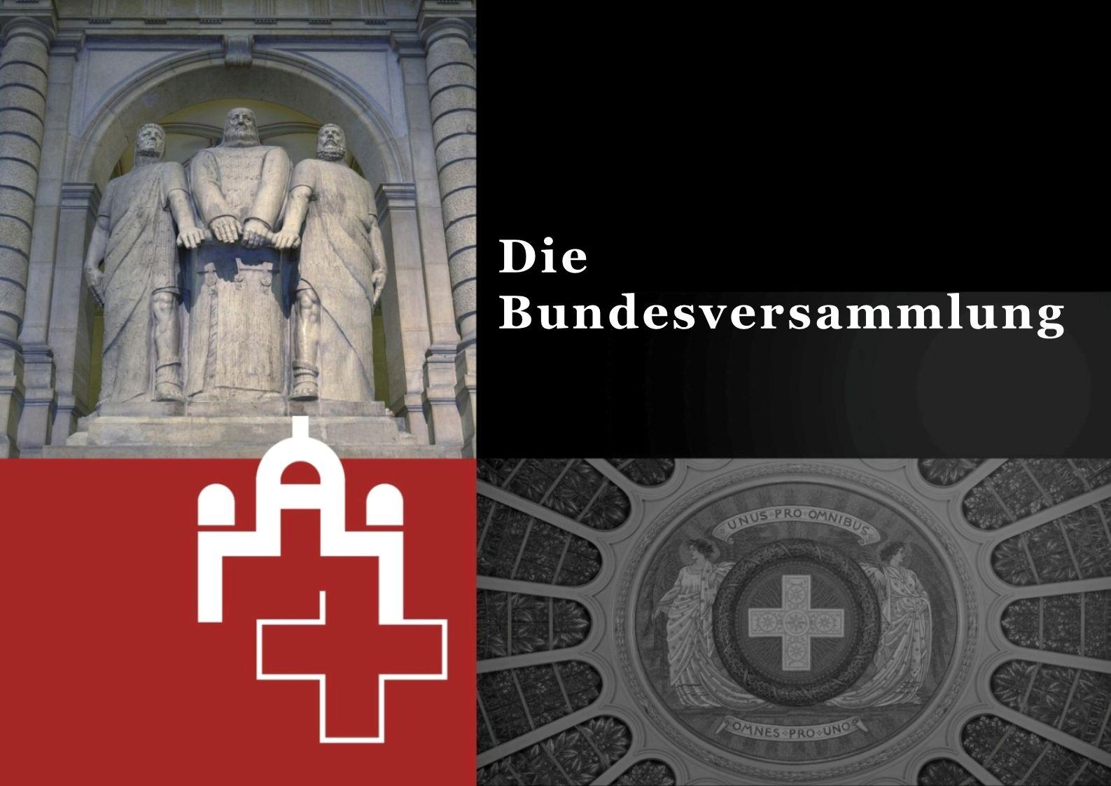 Das parlamentarische Verfahren 22Die Bundesversammlung