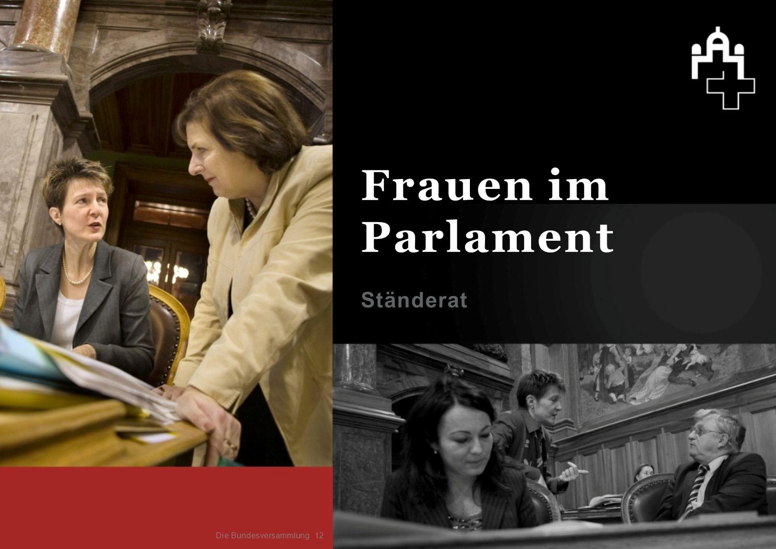 Ständerat 12 Frauen im Parlament Die Bundesversammlung