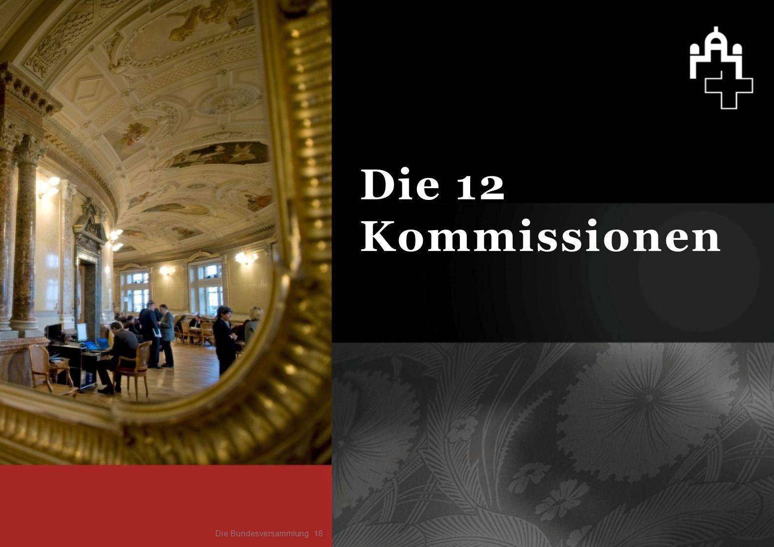 18 Die 12 Kommissionen Die Bundesversammlung