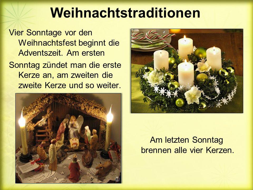 Weihnachtstraditionen Vier Sonntage vor den Weihnachtsfest beginnt die Adventszeit.