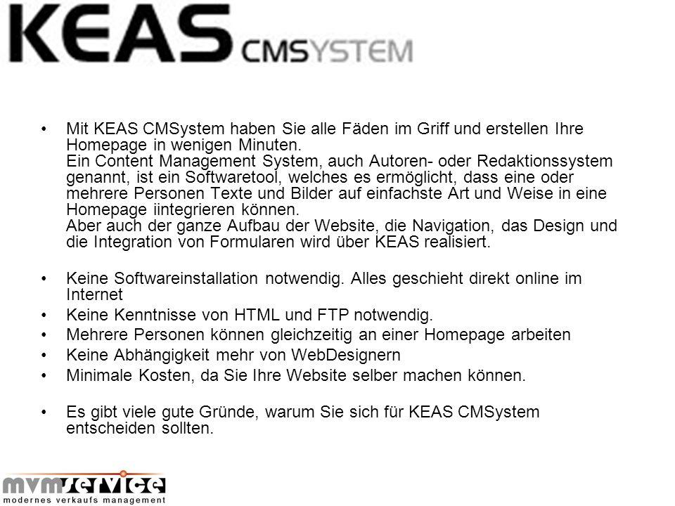 Mit KEAS CMSystem haben Sie alle Fäden im Griff und erstellen Ihre Homepage in wenigen Minuten. Ein Content Management System, auch Autoren- oder Reda