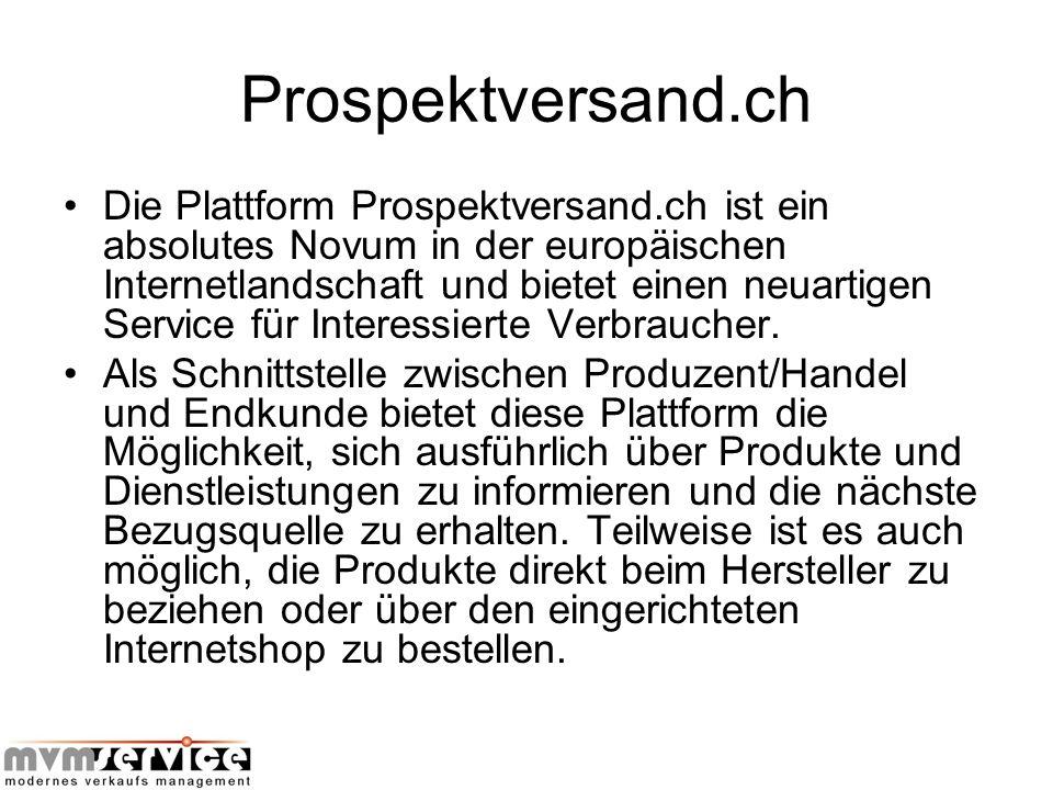 Prospektversand.ch Die Plattform Prospektversand.ch ist ein absolutes Novum in der europäischen Internetlandschaft und bietet einen neuartigen Service