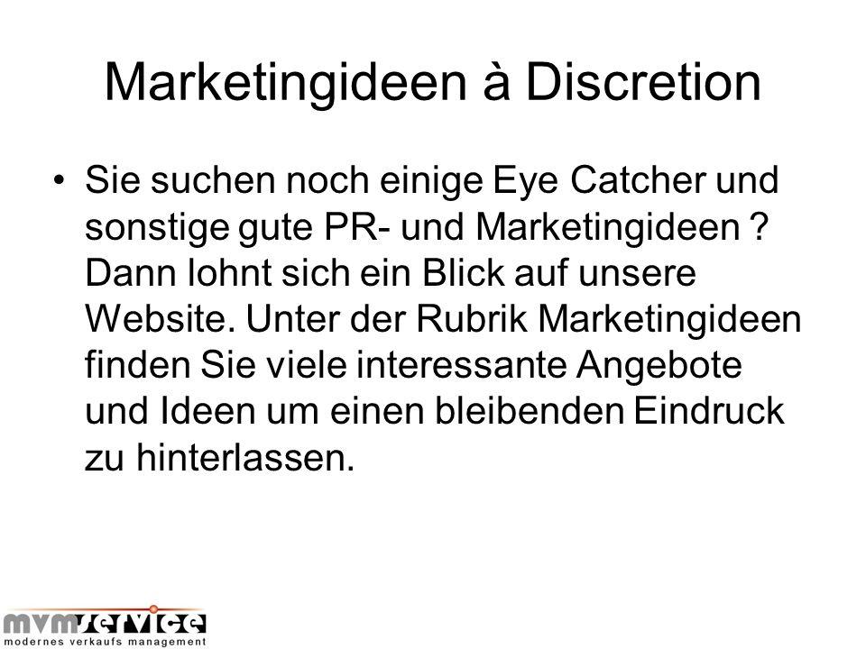 Marketingideen à Discretion Sie suchen noch einige Eye Catcher und sonstige gute PR- und Marketingideen ? Dann lohnt sich ein Blick auf unsere Website