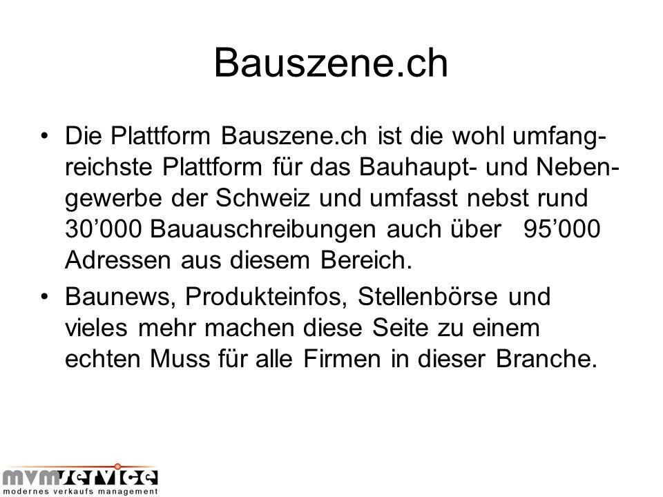 Bauszene.ch Die Plattform Bauszene.ch ist die wohl umfang- reichste Plattform für das Bauhaupt- und Neben- gewerbe der Schweiz und umfasst nebst rund