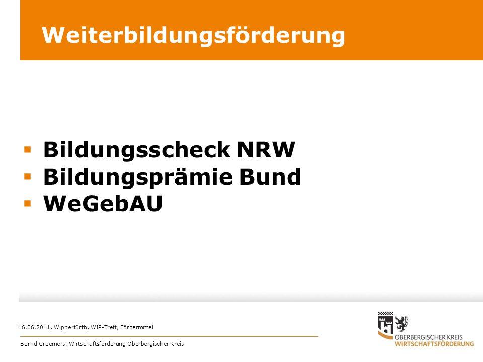 Weiterbildungsförderung Bildungsscheck NRW Bildungsprämie Bund WeGebAU 16.06.2011, Wipperfürth, WIP-Treff, Fördermittel Bernd Creemers, Wirtschaftsför