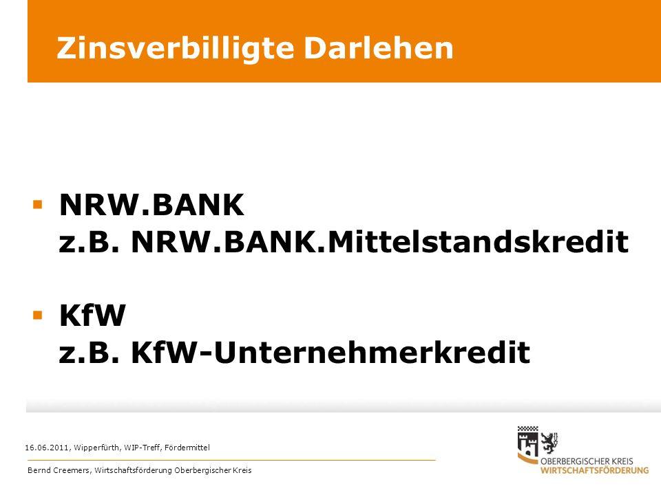 Zinsverbilligte Darlehen NRW.BANK z.B. NRW.BANK.Mittelstandskredit KfW z.B. KfW-Unternehmerkredit 16.06.2011, Wipperfürth, WIP-Treff, Fördermittel Ber
