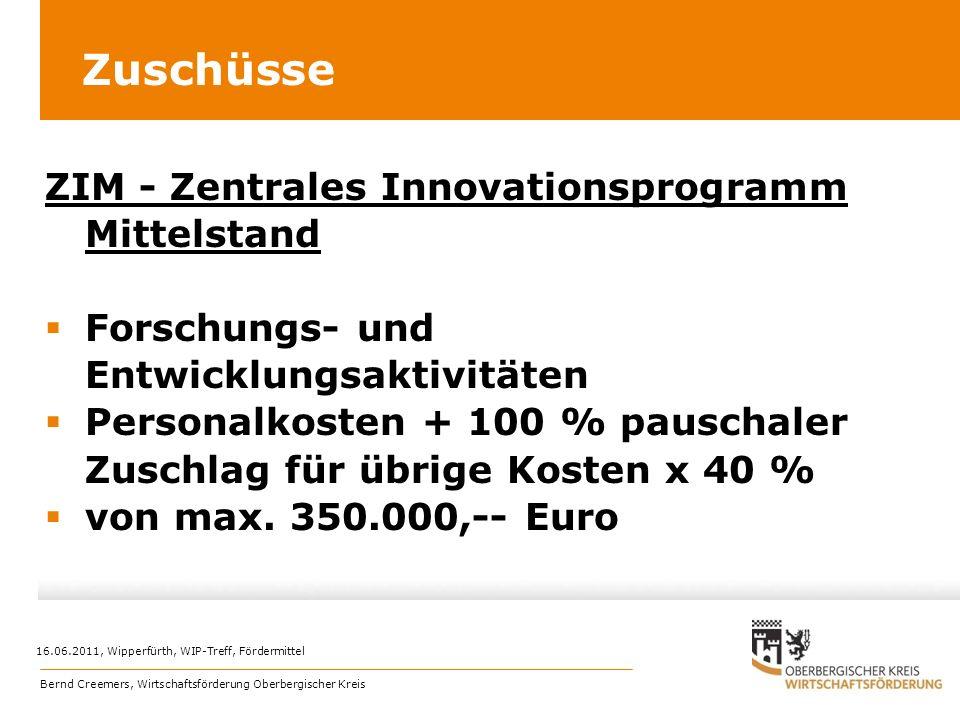 Zuschüsse ZIM - Zentrales Innovationsprogramm Mittelstand Forschungs- und Entwicklungsaktivitäten Personalkosten + 100 % pauschaler Zuschlag für übrig
