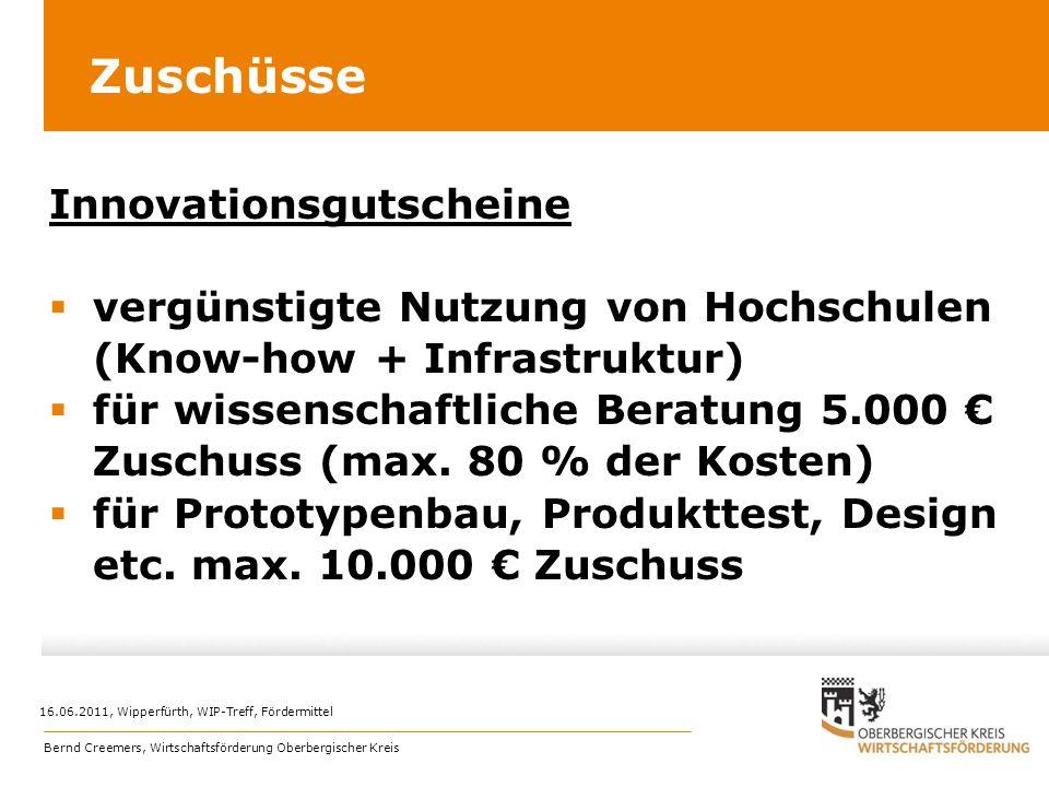 Zuschüsse Innovationsgutscheine vergünstigte Nutzung von Hochschulen (Know-how + Infrastruktur) für wissenschaftliche Beratung 5.000 Zuschuss (max. 80