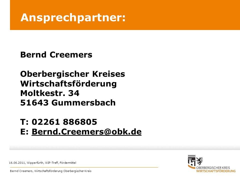 Ansprechpartner: Bernd Creemers Oberbergischer Kreises Wirtschaftsförderung Moltkestr. 34 51643 Gummersbach T: 02261 886805 E: Bernd.Creemers@obk.deBe
