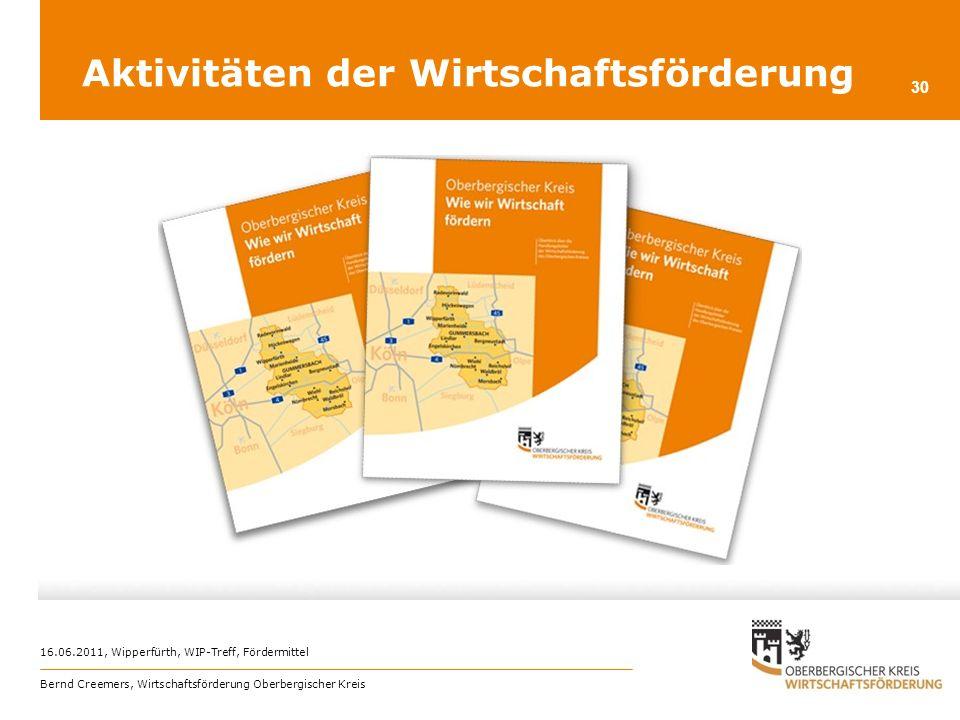 16.06.2011, Wipperfürth, WIP-Treff, Fördermittel Bernd Creemers, Wirtschaftsförderung Oberbergischer Kreis 30 Aktivitäten der Wirtschaftsförderung
