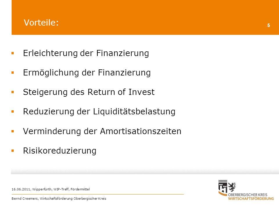 16.06.2011, Wipperfürth, WIP-Treff, Fördermittel Bernd Creemers, Wirtschaftsförderung Oberbergischer Kreis 5 Vorteile: Erleichterung der Finanzierung