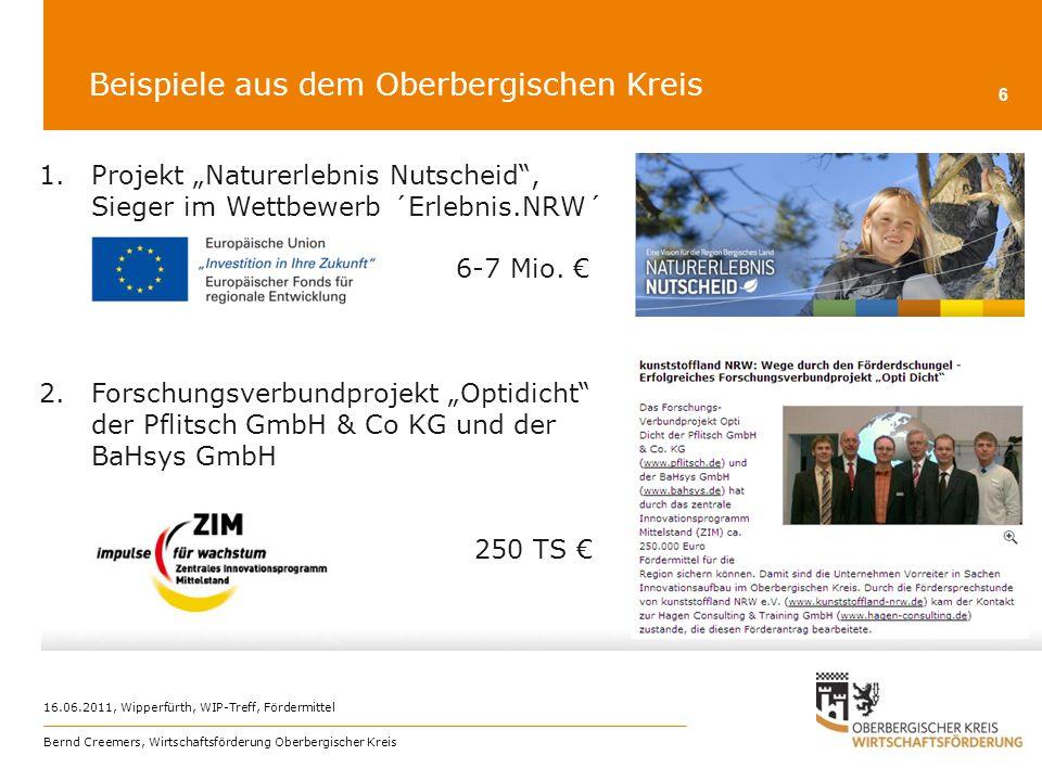 Beispiele aus dem Oberbergischen Kreis 16.06.2011, Wipperfürth, WIP-Treff, Fördermittel Bernd Creemers, Wirtschaftsförderung Oberbergischer Kreis 6 1.
