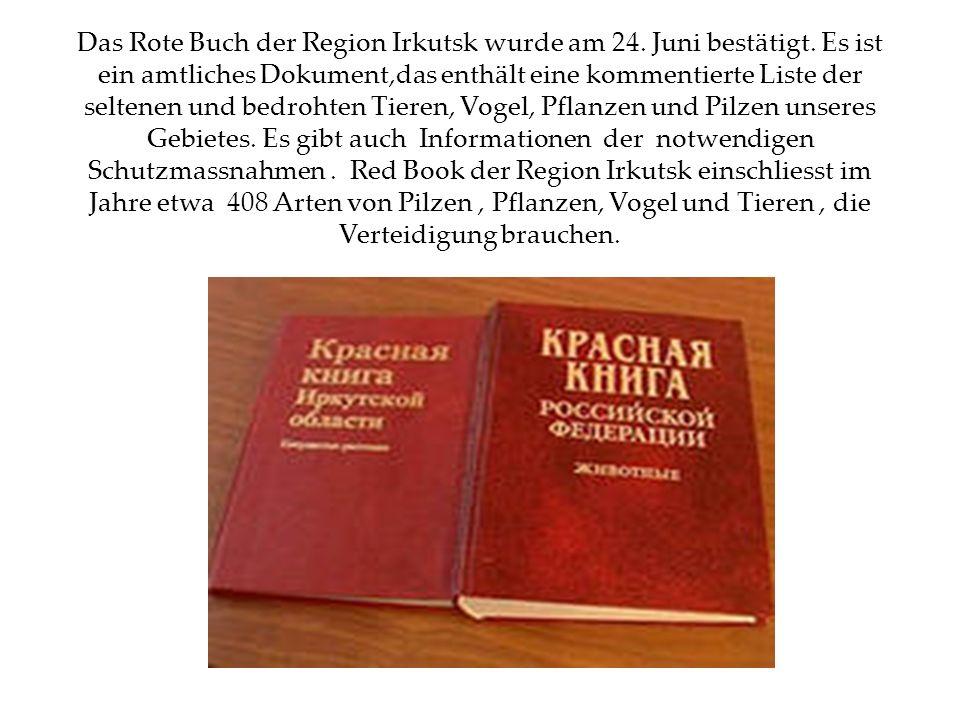 Das Rote Buch der Region Irkutsk wurde am 24.Juni bestätigt.