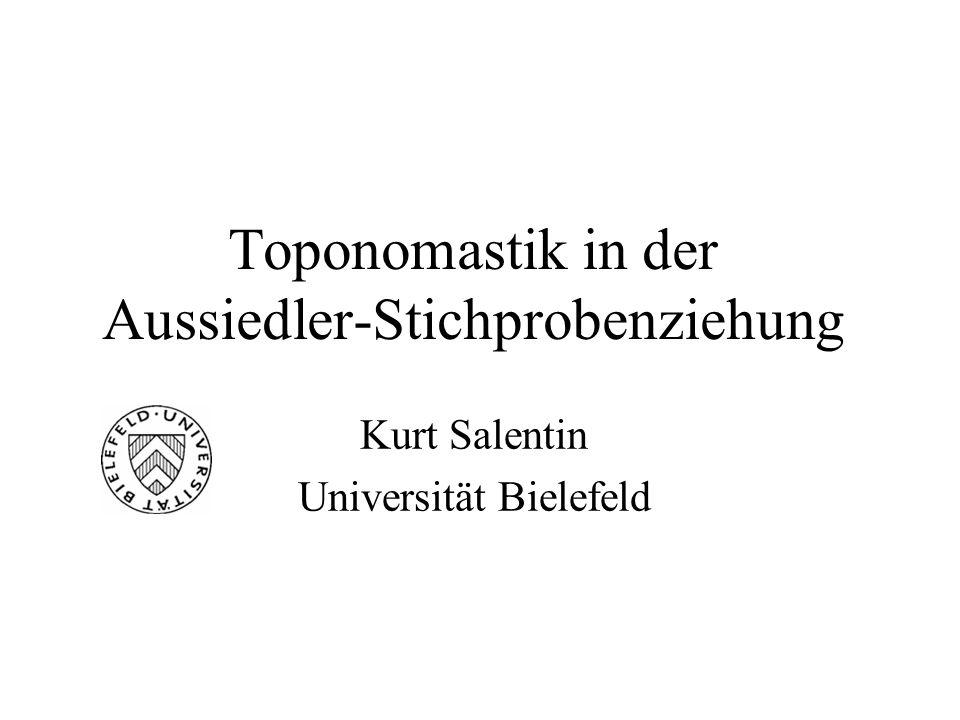 Toponomastik in der Aussiedler-Stichprobenziehung Kurt Salentin Universität Bielefeld