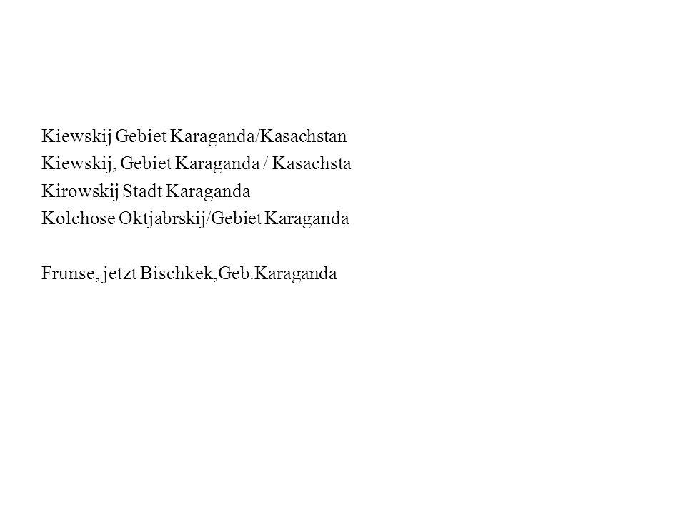 Kiewskij Gebiet Karaganda/Kasachstan Kiewskij, Gebiet Karaganda / Kasachsta Kirowskij Stadt Karaganda Kolchose Oktjabrskij/Gebiet Karaganda Frunse, je
