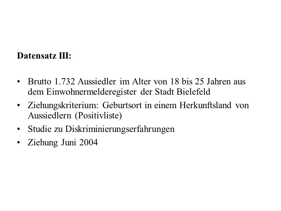 Datensatz III: Brutto 1.732 Aussiedler im Alter von 18 bis 25 Jahren aus dem Einwohnermelderegister der Stadt Bielefeld Ziehungskriterium: Geburtsort