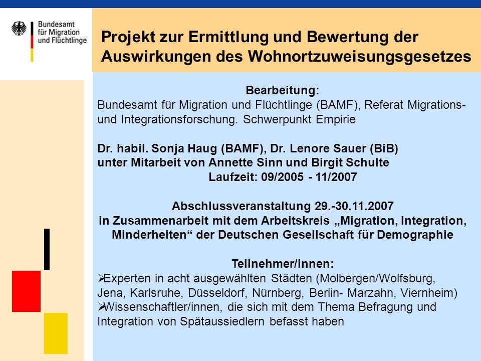 Bearbeitung: Bundesamt für Migration und Flüchtlinge (BAMF), Referat Migrations- und Integrationsforschung. Schwerpunkt Empirie Dr. habil. Sonja Haug
