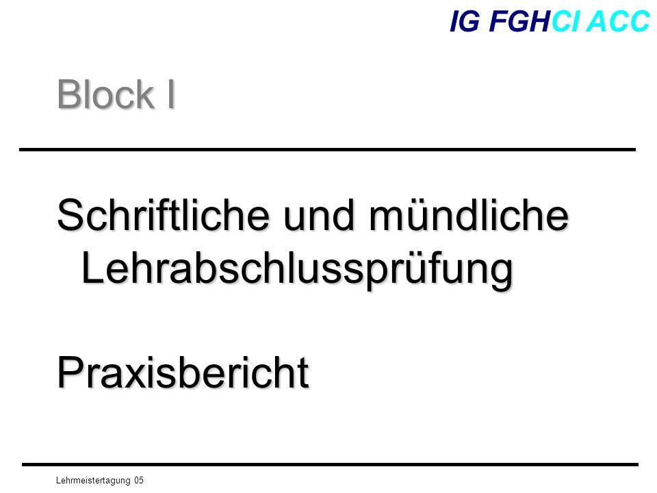 Lehrmeistertagung 05 Schriftliche und mündliche Lehrabschlussprüfung Praxisbericht IG FGHCI ACC Block I