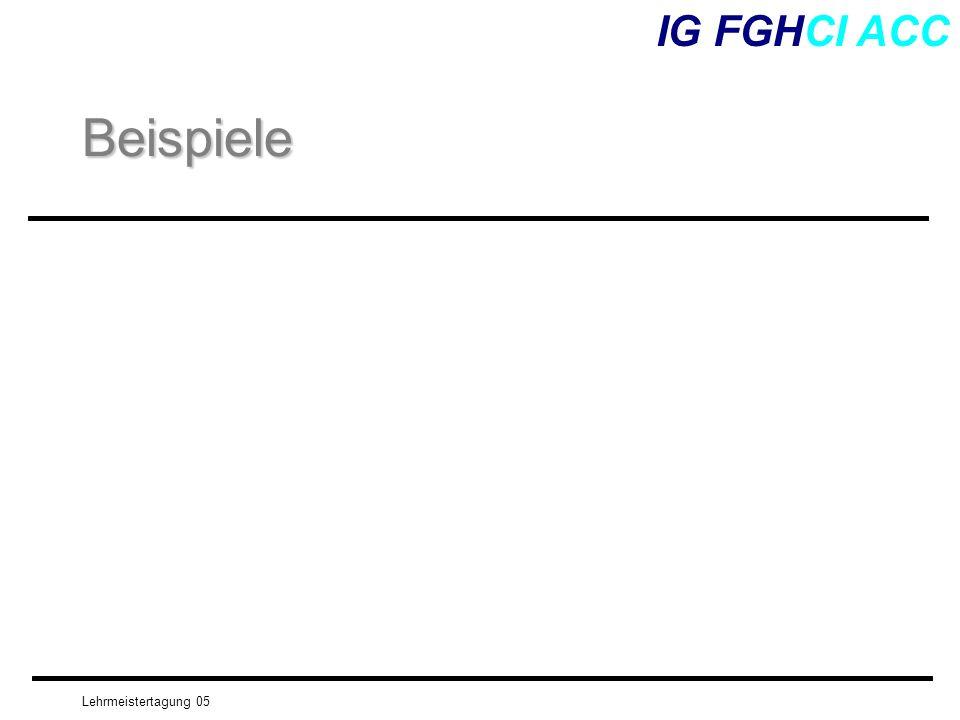 Lehrmeistertagung 05 IG FGHCI ACCBeispiele
