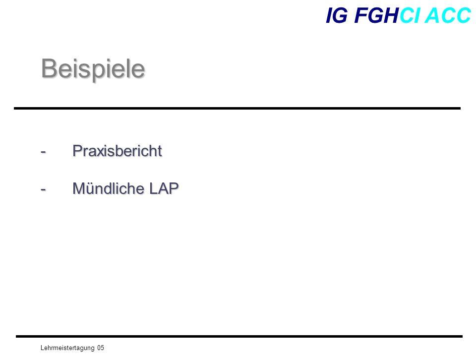 Lehrmeistertagung 05 -Praxisbericht -Mündliche LAP IG FGHCI ACCBeispiele