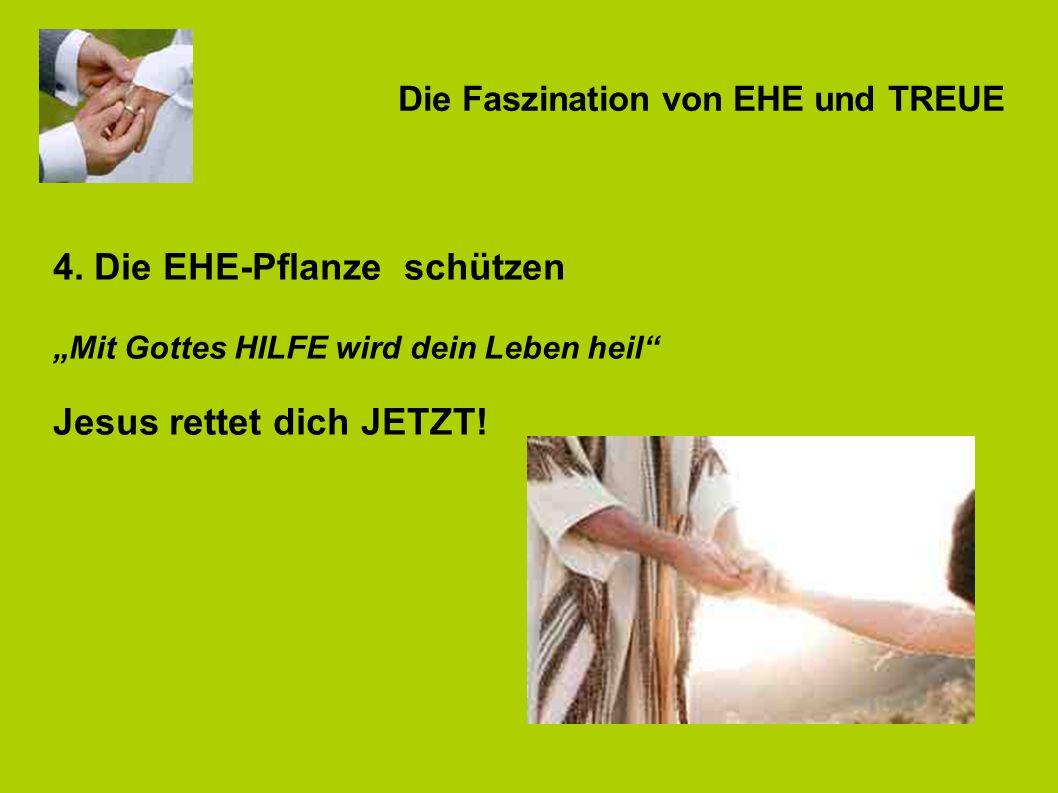 Die Faszination von EHE und TREUE 4.