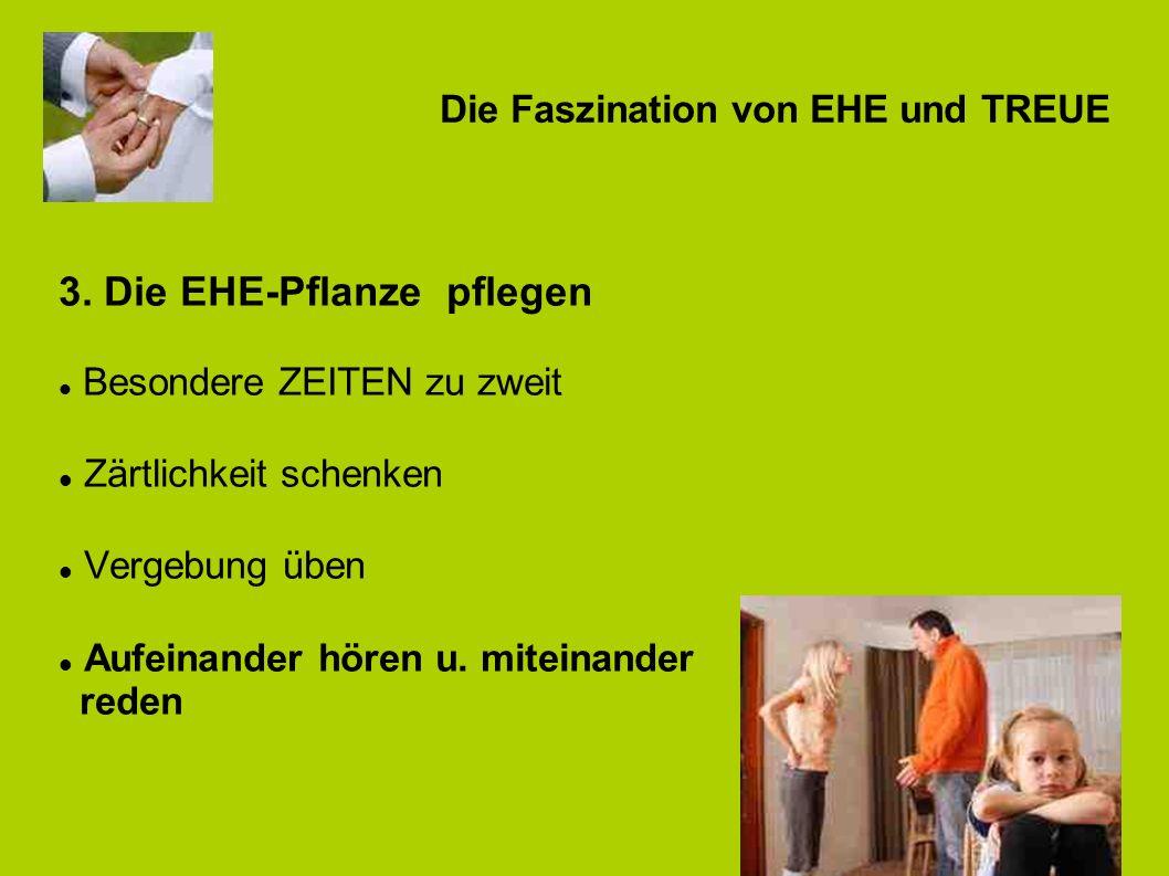 Die Faszination von EHE und TREUE 4. Die EHE-Pflanze schützen