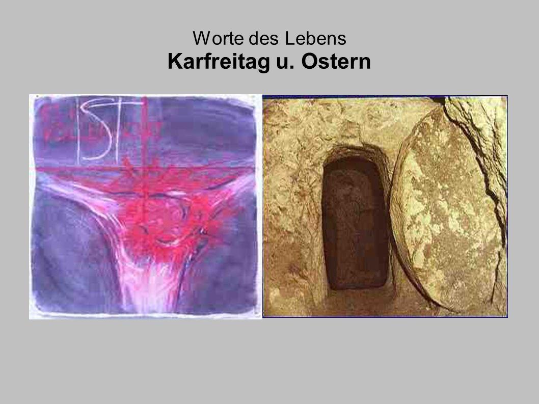 Worte des Lebens Karfreitag u. Ostern Text durch Kliken hinzufügen