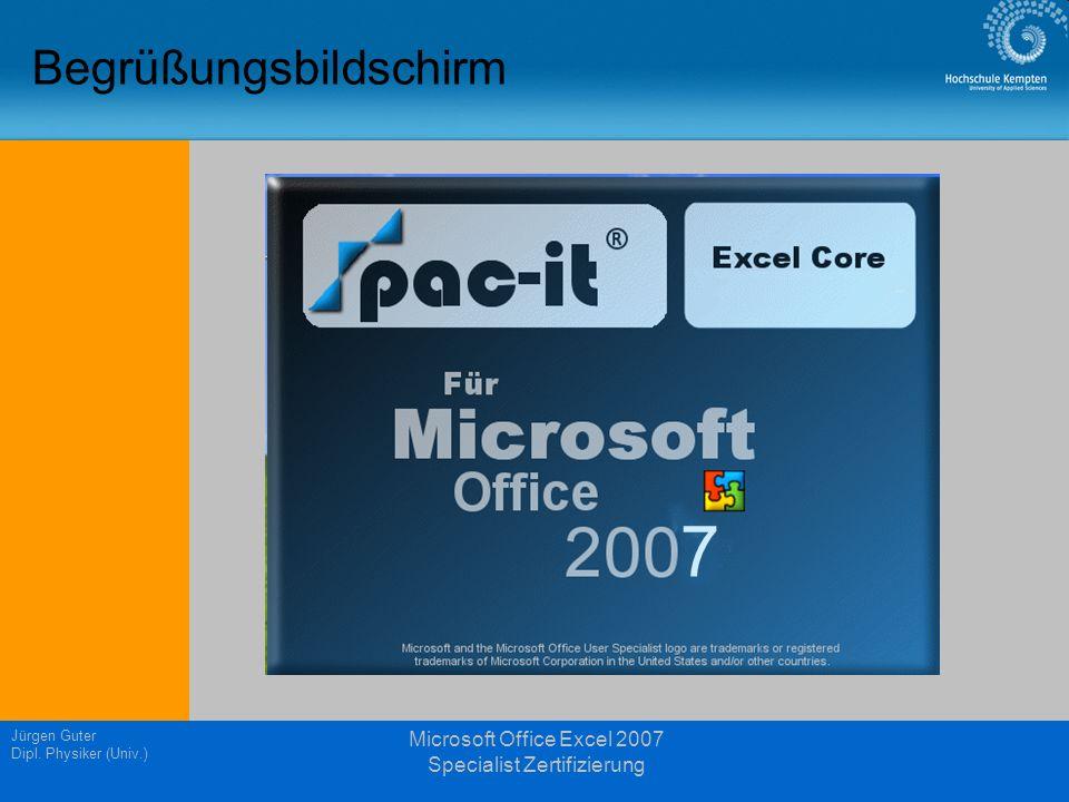 Jürgen Guter Dipl. Physiker (Univ.) Microsoft Office Excel 2007 Specialist Zertifizierung Pac-it
