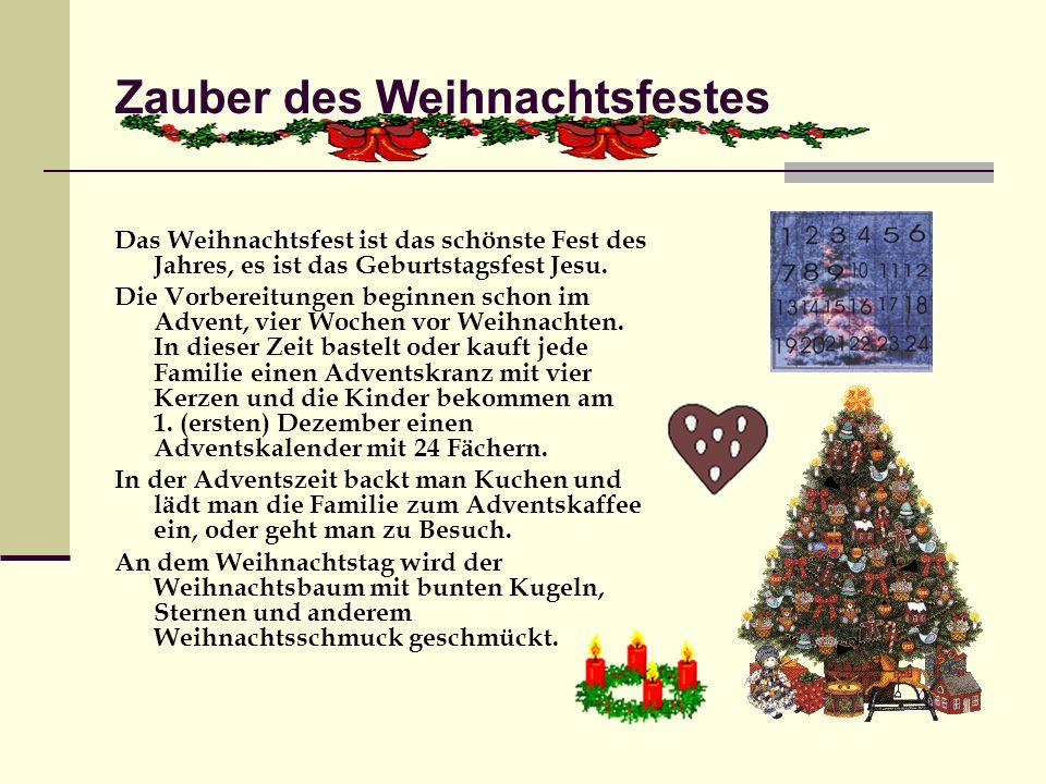 Zauber des Weihnachtsfestes Weihnachtsfest Das Weihnachtsfest ist das schönste Fest des Jahres, es ist das Geburtstagsfest Jesu. Die Vorbereitungen be