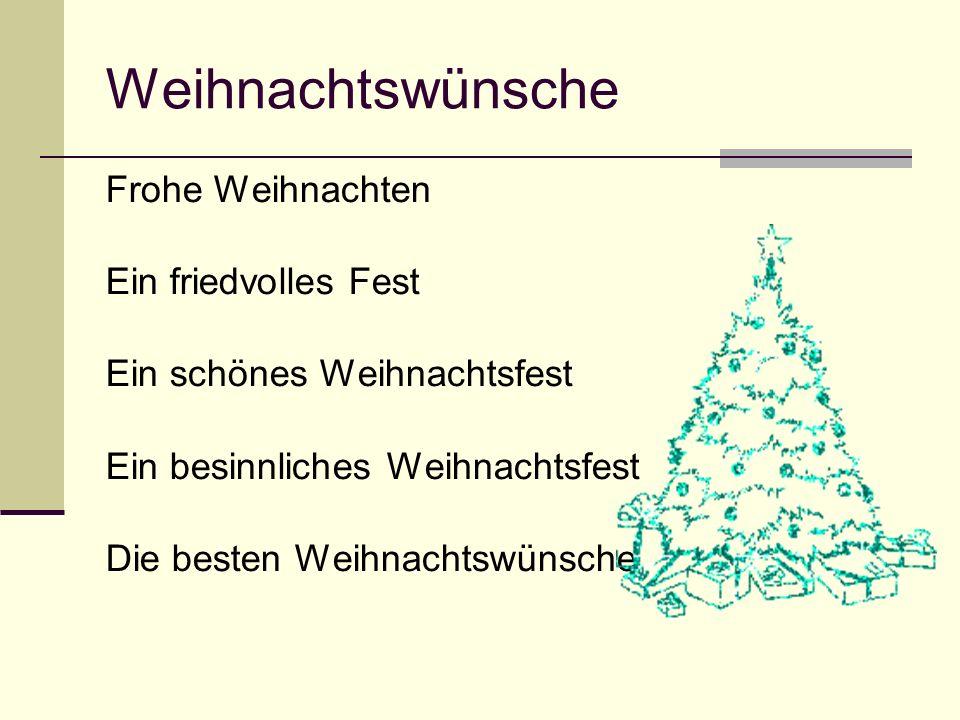 Weihnachtswünsche Frohe Weihnachten Ein friedvolles Fest Ein schönes Weihnachtsfest Ein besinnliches Weihnachtsfest Die besten Weihnachtswünsche