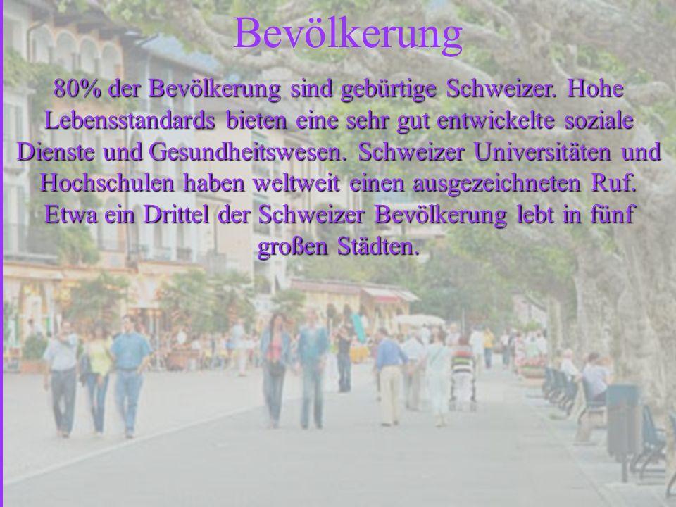 Население Bevölkerung 80% der Bevölkerung sind gebürtige Schweizer.