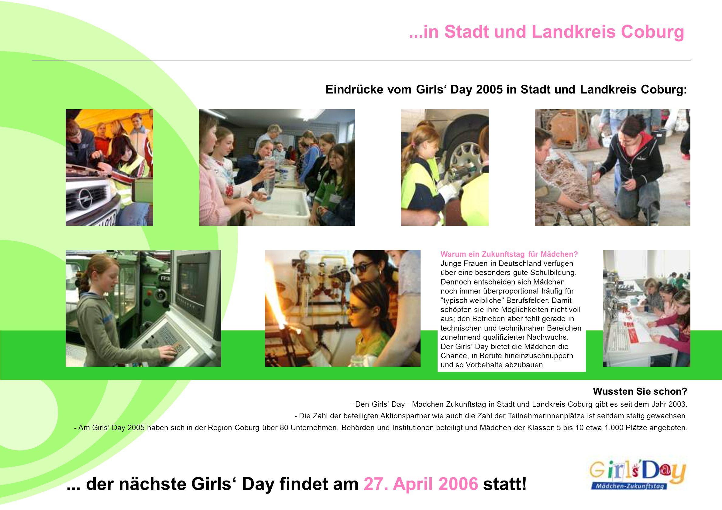 ...in Stadt und Landkreis Coburg Eindrücke vom Girls Day 2005 in Stadt und Landkreis Coburg:... der nächste Girls Day findet am 27. April 2006 statt!