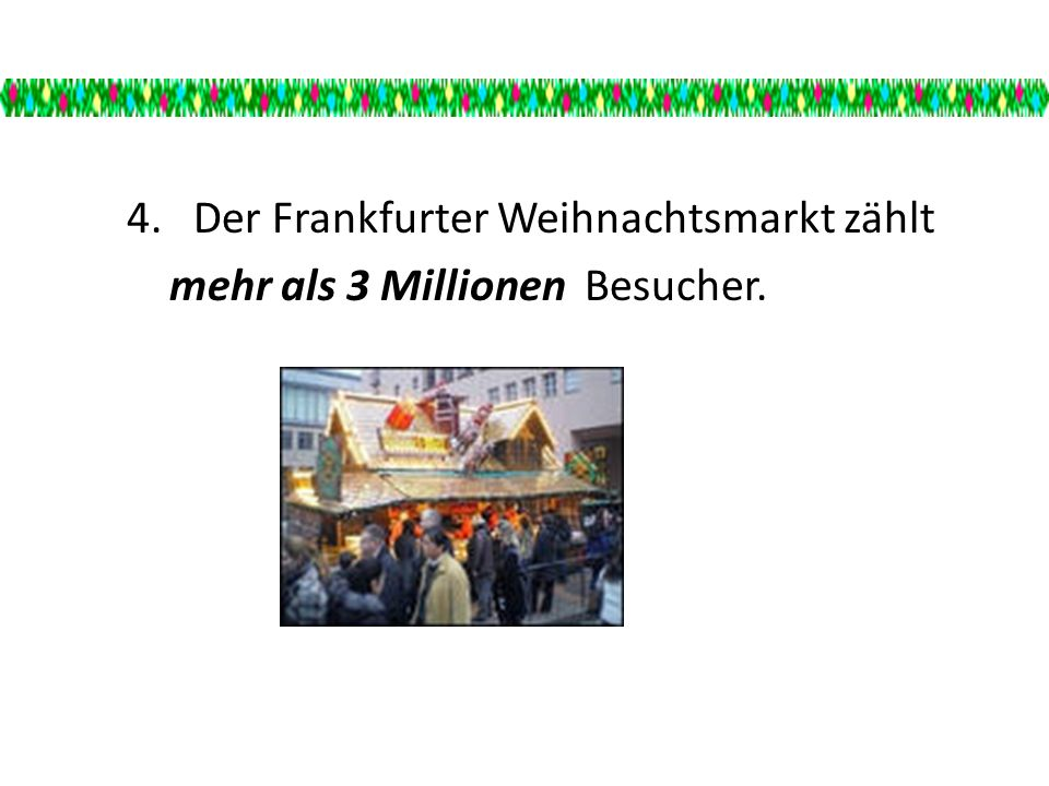 5. Der Weihnachtsmarkt ist eng mit dem Duft nach Glühwein und Zimt verbunden.