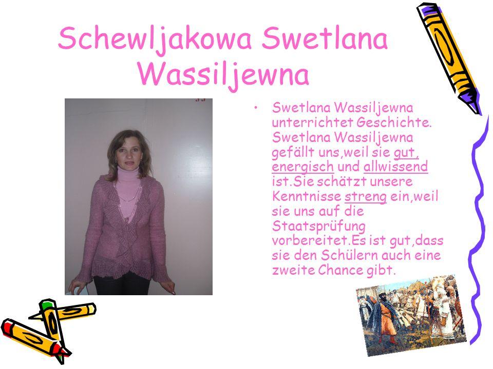 Jarmonova Natalia Walerjewna Natalia Waljerewna unterrichtet die russische Sprache und Literatur.Sie ist sehr anspruchsvoll und streng.
