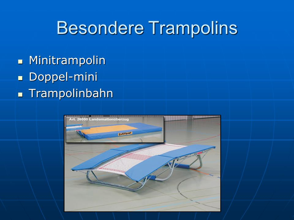 Besondere Trampolins Minitrampolin Minitrampolin Doppel-mini Doppel-mini Trampolinbahn Trampolinbahn