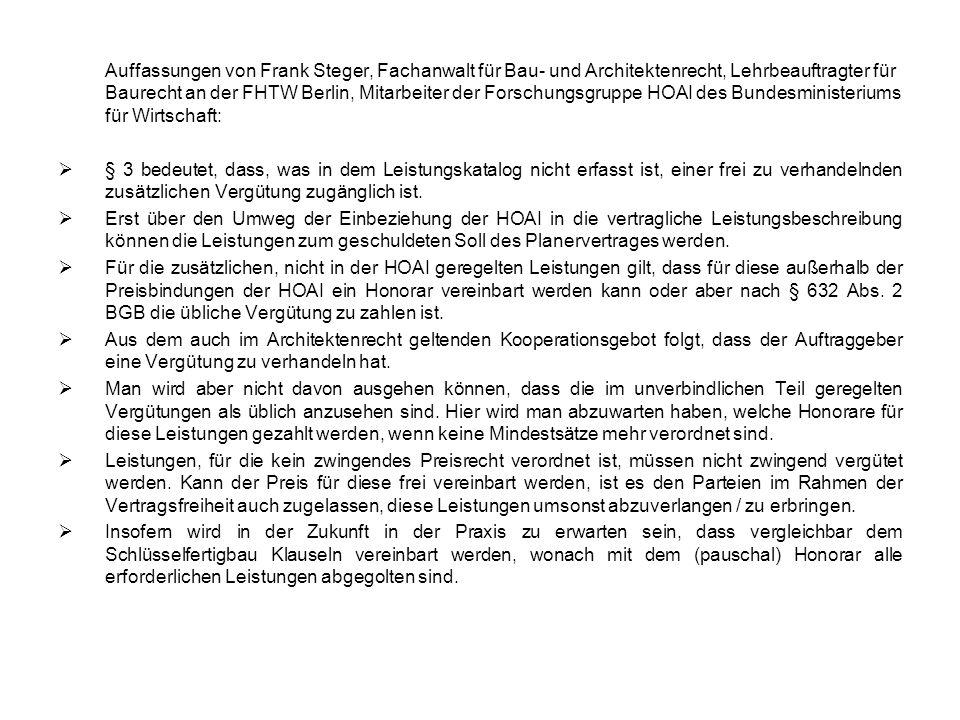 Auffassungen von Frank Steger, Fachanwalt für Bau- und Architektenrecht, Lehrbeauftragter für Baurecht an der FHTW Berlin, Mitarbeiter der Forschungsg