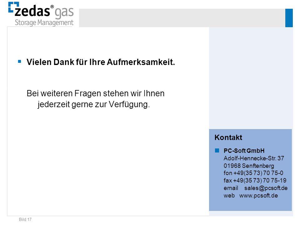 Bild 17 Vielen Dank für Ihre Aufmerksamkeit. Bei weiteren Fragen stehen wir Ihnen jederzeit gerne zur Verfügung. Kontakt PC-Soft GmbH Adolf-Hennecke-S