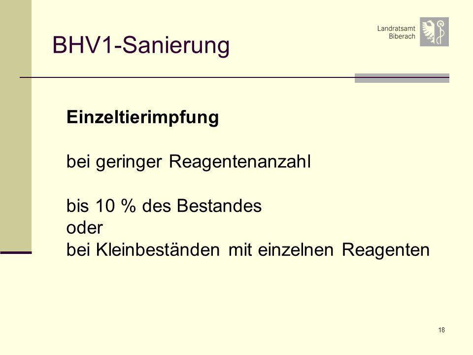 18 BHV1-Sanierung Einzeltierimpfung bei geringer Reagentenanzahl bis 10 % des Bestandes oder bei Kleinbeständen mit einzelnen Reagenten