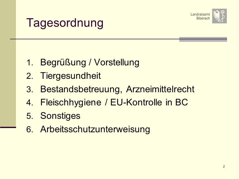 2 Tagesordnung 1. Begrüßung / Vorstellung 2. Tiergesundheit 3. Bestandsbetreuung, Arzneimittelrecht 4. Fleischhygiene / EU-Kontrolle in BC 5. Sonstige