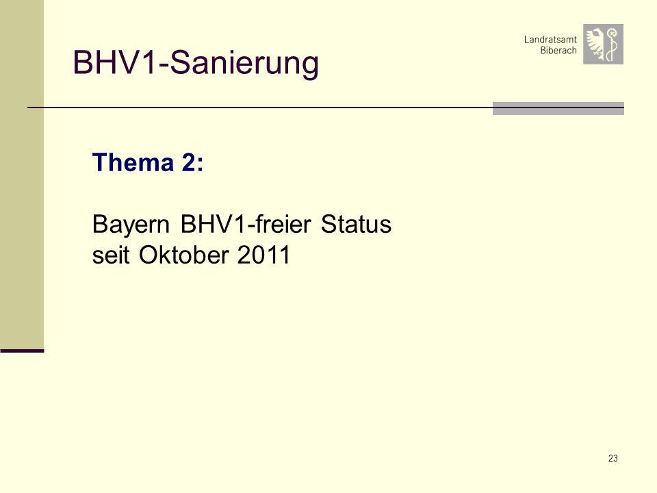 23 BHV1-Sanierung Thema 2: Bayern BHV1-freier Status seit Oktober 2011