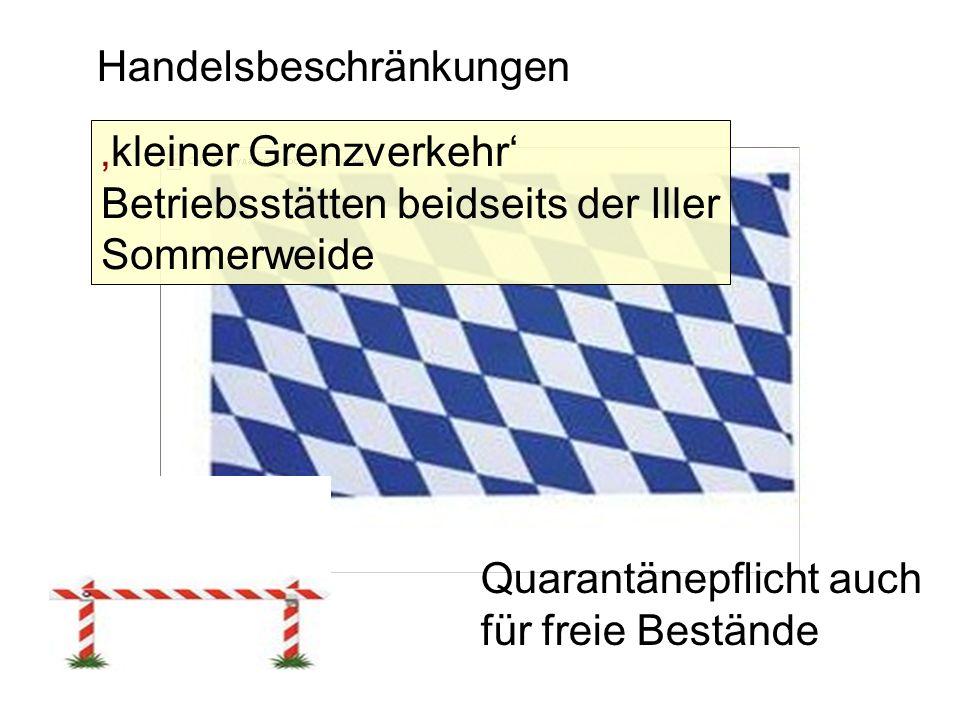 24 Handelsbeschränkungen Quarantänepflicht auch für freie Bestände kleiner Grenzverkehr Betriebsstätten beidseits der Iller Sommerweide