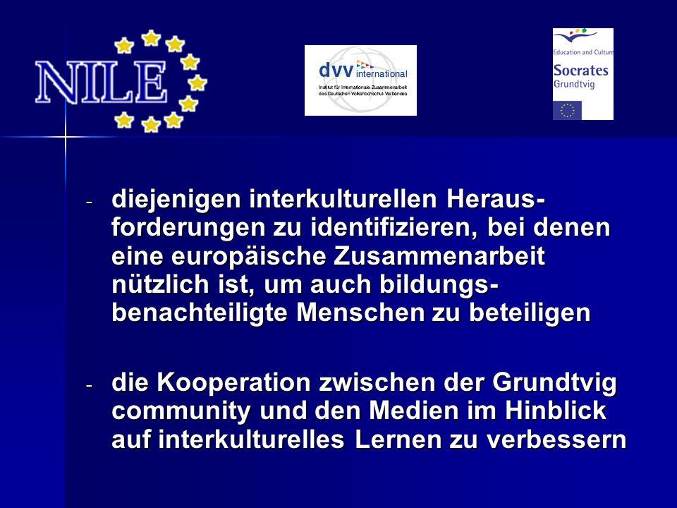 - diejenigen interkulturellen Heraus- forderungen zu identifizieren, bei denen eine europäische Zusammenarbeit nützlich ist, um auch bildungs- benachteiligte Menschen zu beteiligen - die Kooperation zwischen der Grundtvig community und den Medien im Hinblick auf interkulturelles Lernen zu verbessern