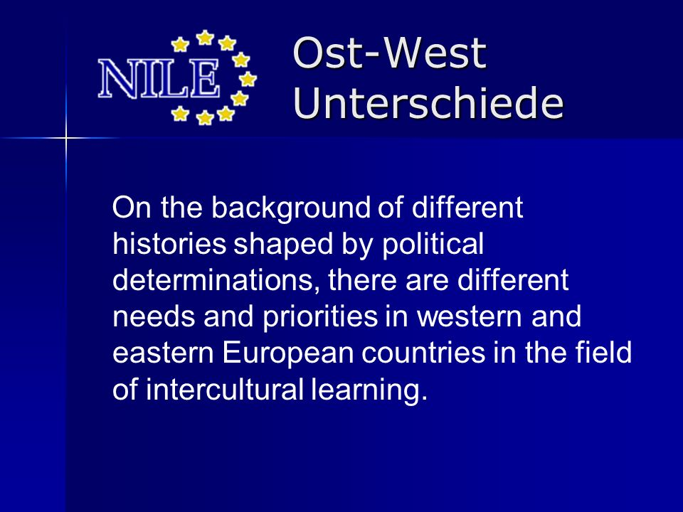 Ost-West Unterschiede On the background of different histories shaped by political determinations, there are different needs and priorities in western