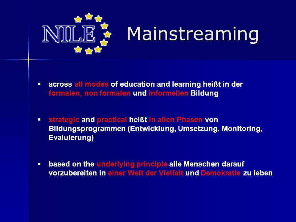 Mainstreaming across all modes of education and learning heißt in der formalen, non formalen und informellen Bildung strategic and practical heißt in