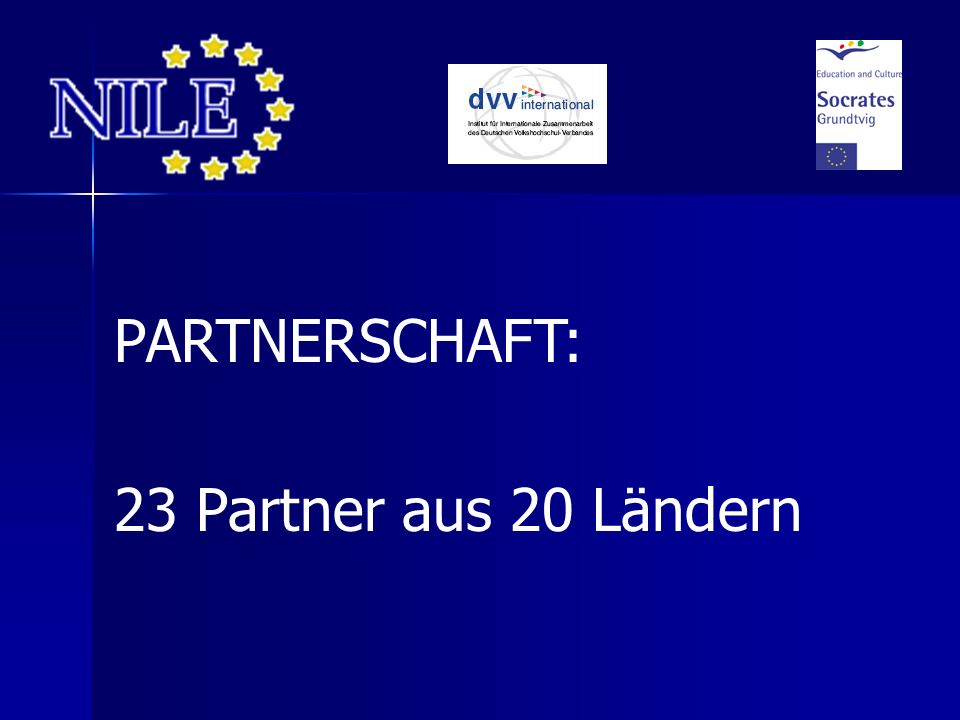 Partner: AT - International Centre for Cultures and Languages (IZKS) BE - Citizenne BG - Confederation of Independent Trade Unions in Bulgaria (KNSB) CY - Cyprus Adult Education Association (CEAE) DE - Projektwerkstatt Umwelt und Entwicklung (Project for environment and development )