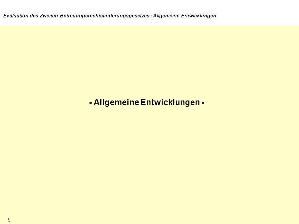 Evaluation des Zweiten Betreuungsrechtsänderungsgesetzes: Allgemeine Entwicklungen - Allgemeine Entwicklungen - 5